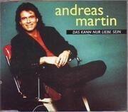 CD Single - Andreas Martin - Das Kann Nur Liebe Sein