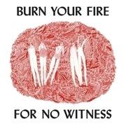 LP - ANGEL OLSEN - BURN YOUR FIRE FOR NO WITNESS - .. WITNESS