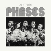 LP - ANGEL OLSEN - Phases - COLLECTION OF RARE DEMOS, B-SIDES & COVERS 2012-2