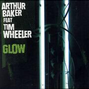 7inch Vinyl Single - Arthur Baker Feat Tim Wheeler - Glow