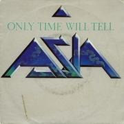 7'' - Asia - Only Time Will Tell