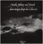 LP - Aurelio, Johnny & Friends - ...Denn Morgen Fängt Das Leben An