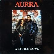 12inch Vinyl Single - Aurra - A Little Love
