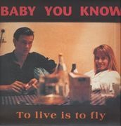 LP - Baby You Know - To Live Is To Fly