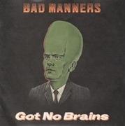 7inch Vinyl Single - Bad Manners - Got No Brains