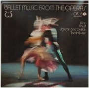 LP - Ballet Music from the operas - Aida, Faust, Samson and Deliah and Tannhäuser