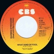 7'' - Barbra Streisand Duet With Barry Gibb - What Kind Of Fool