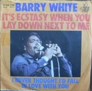 7'' - Barry White - It's Ecstasy When You Lay Down Next To Me / I Never Thought I'd Fall In Love With You