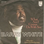 7inch Vinyl Single - Barry White - What Am I Gonna Do With You