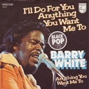 7'' - Barry White - I'll Do For You Anything You Want Me To