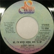 7'' - Barry White - Never, Never Gonna Give Ya Up