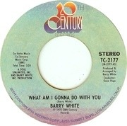7'' - Barry White - What Am I Gonna Do With You