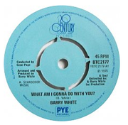 7'' - Barry White - What Am I Gonna Do With You?