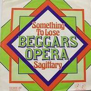7inch Vinyl Single - Beggars Opera - Something To Lose / Sagittary