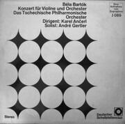 LP - Béla Bartók - André Gertler , Karel Ančerl , The Czech Philharmonic Orchestra - Konzert Für Violine Und Orchester