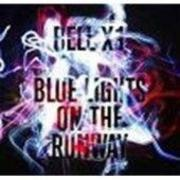 CD - BELL X1 - Blue Lights On The Runway