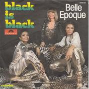 7'' - Belle Epoque - Black Is Black