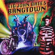 LP - Big John Bates - Bangtown - 180 Gr. Gatefold