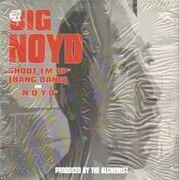 12inch Vinyl Single - Big Noyd - Shoot Em Up (Bang Bang) / N.O.Y.D