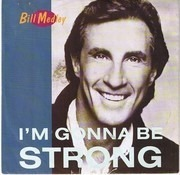 7inch Vinyl Single - Bill Medley - I'm Gonna Be Strong
