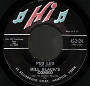 7'' - Bill Black's Combo - Son Of Smokie / Peg Leg