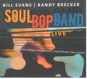 Double CD - Bill Evans And Randy Brecker - Soul Bop Band Live - Digipak
