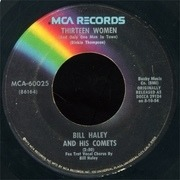 7'' - Bill Haley And His Comets - (We're Gonna) Rock Around The Clock / Thirteen Women (And Only One Man In Town)