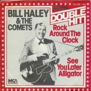 7'' - Bill Haley And His Comets - Rock Around The Clock / See You Later Alligator