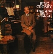 LP - Bing Crosby - That's What Life Is All About - Gatefold