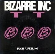 7'' - Bizarre Inc - Such A Feeling