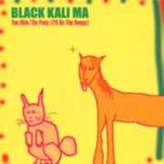 CD - BLACK KALI MA - YOU RIDE THE PONY (I'LL BE THE BUNN