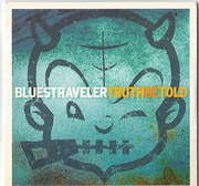 CD - Blues Traveler - Truth Be Told