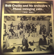 LP - Bob Crosby and his Orchestra - Those swinging cats (1937-1939)