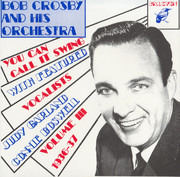 CD - Bob Crosby And His Orchestra With Featured Vocalists Judy Garland And Connie Boswell - You Can Call It Swing Volume III 1936-37