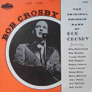 LP - Bob Crosby And His Orchestra - The Original Swingin Band Of Bob Crosby 1936-1942
