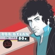 Double LP - Bob Dylan - BOB DYLAN IN THE 80S.VOL1 - INCl DOWNLOAD