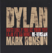 7inch Vinyl Single - Bob Dylan / Mark Ronson - Most Likely You Go Your Way (And I'll Go Mine) Re-Version