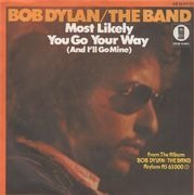 7inch Vinyl Single - Bob Dylan & The Band - Most Likely You Go Your Way / Stage Fright