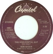7inch Vinyl Single - Bob Seger - The Horizontal Bop