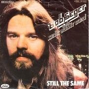 7'' - Bob Seger & The Silver Bullet Band, Bob Seger And The Silver Bullet Band - Still The Same
