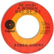 7'' - Bobbie Gentry - He Made A Woman Out Of Me