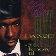 CD - Bobby Brown - Dance! ...Ya Know It!