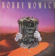 12inch Vinyl Single - Bobby Womack - (I Wanna) Make Love To You