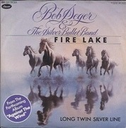 7'' - Bob Seger And The Silver Bullet Band - Fire Lake