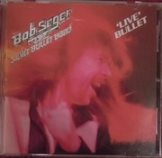 CD - Bob Seger And The Silver Bullet Band - Live Bullet
