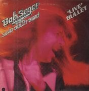 Double LP - Bob Seger And The Silver Bullet Band - Live Bullet - Gatefold