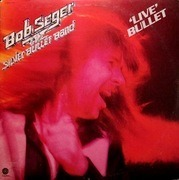 Double LP - Bob Seger And The Silver Bullet Band - Live Bullet