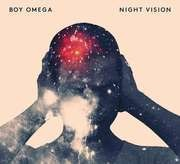 LP & CD - Boy Omega - Night Vision - FRAGILE, VIBRANT AND WHOLEHEARTED