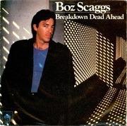 7'' - Boz Scaggs - Breakdown Dead Ahead