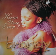 12'' - Brandy - Have You Ever?